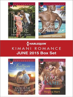 cover image of Harlequin Kimani Romance June 2015 Box Set: Heat Wave of Desire\Stallion Magic\Touch of Paradise\The Love Game