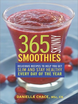 cover image of 365 Skinny Smoothies: Delicious Recipes to Help You Get Slim and Stay Healthy Every Day of the Year
