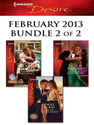 cover image of Harlequin Desire February 2013 - Bundle 2 of 2: Bedroom Diplomacy\All He Really Needs\A Tricky Proposition