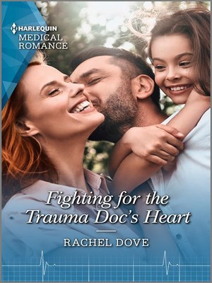 cover image of Fighting for the Trauma Doc's Heart