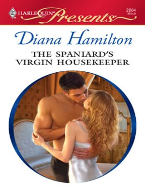 cover image of The Spaniard's Virgin Housekeeper