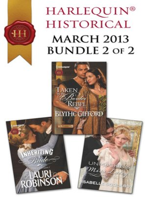 cover image of Harlequin Historical March 2013 - Bundle 2 of 2: Inheriting a Bride\Taken by the Border Rebel\Unmasking Miss Lacey
