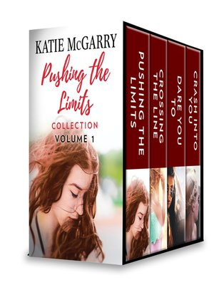 cover image of Pushing the Limits Collection, Volume 1: Pushing the Limits ; Crossing the Line ; Dare You To ; Crash Into You