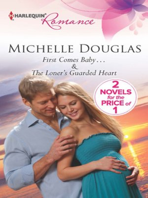 cover image of First Comes Baby...: The Loner's Guarded Heart