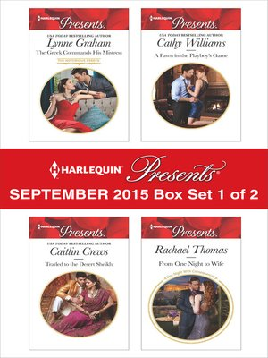 cover image of Harlequin Presents September 2015 - Box Set 1 of 2: The Greek Commands His Mistress\Traded to the Desert Sheikh\A Pawn in the Playboy's Game\From One Night to Wife