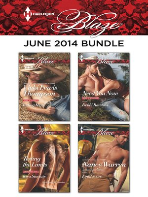 cover image of Harlequin Blaze June 2014 Bundle: Riding High\Testing the Limits\Need You Now\Final Score