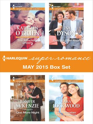 cover image of Harlequin Superromance May 2015 Box Set: The Rancher's Dream\One More Night\Catching Her Rival\Her Hawaiian Homecoming