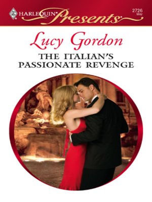 The Italian S Passionate Revenge By Lucy Gordon Overdrive Rakuten