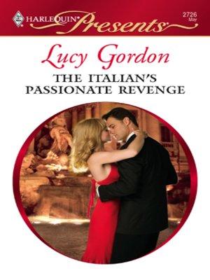 cover image of The Italian's Passionate Revenge