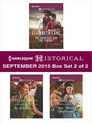 cover image of Harlequin Historical September 2015 - Box Set 2 of 2: The Countess and the Cowboy\The Rebel Daughter\Her Enemy Highlander\Winter's Camp
