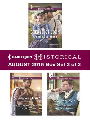 cover image of Harlequin Historical August 2015 - Box Set 2 of 2: Sequins and Spurs\Rake Most Likely to Thrill\The Captain's Frozen Dream