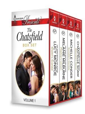 cover image of The Chatsfield Box Set Volume 1: Sheikh's Scandal\Playboy's Lesson\Socialite's Gamble\Billionaire's Secret