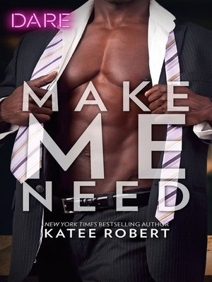 cover image of Make Me Need--A Steamy Workplace Romance
