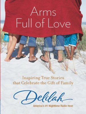 cover image of Arms Full of Love: Inspiring True Stories that Celebrate the Gift of Family