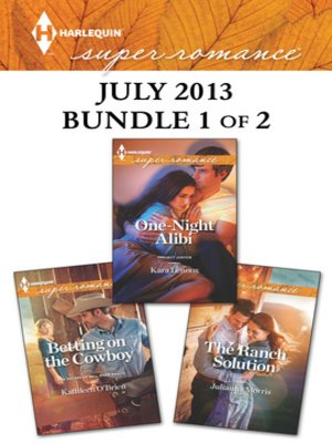 cover image of Harlequin Superromance July 2013 - Bundle 1 of 2: Betting on the Cowboy\One-Night Alibi\The Ranch Solution