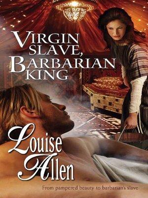 cover image of Virgin Slave, Barbarian King