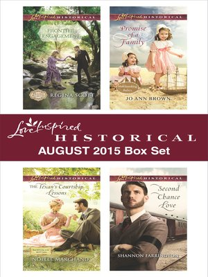 cover image of Love Inspired Historical August 2015 Box Set: Frontier Engagement\The Texan's Courtship Lessons\Promise of a Family\Second Chance Love