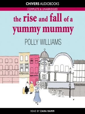 cover image of The Rise and Fall of a Yummy Mummy