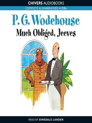 Much Obliged Jeeves By P G Wodehouse Overdrive Ebooks Audiobooks And Videos For Libraries And Schools Another word for much obliged. much obliged jeeves by p g wodehouse