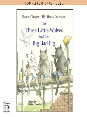 cover image of The Three Little Wolves and the Big Bad Pig