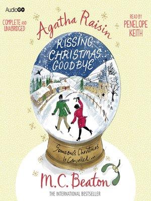 cover image of Agatha Raisin and Kissing Christmas Goodbye