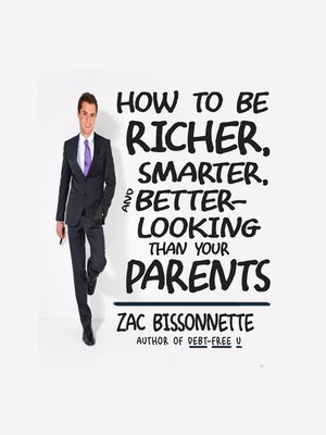 cover image of How to Be Richer, Smarter, and Better-Looking Than Your Parents