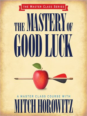cover image of The Mastery of Good Luck