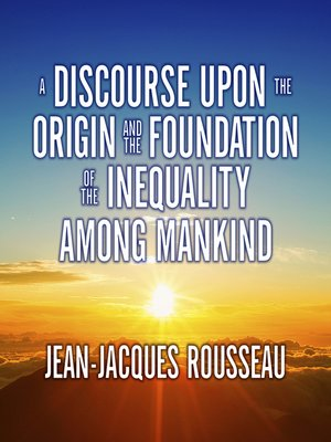 cover image of A Discourse Upon the Origin and the Foundation the Inequality Among Mankind