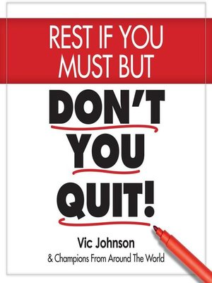 cover image of Rest If You Must, But Don't You Quit