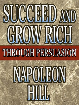 cover image of Succeed and Grow Rich Through Persuasion