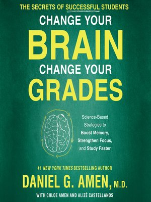 cover image of Change Your Brain, Change Your Grades