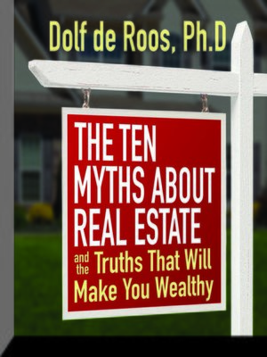 cover image of The Ten Myths About Real Estate