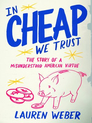 cover image of In Cheap We Trust