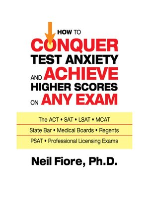 cover image of How to Conquer Test Anxiety and Achieve Higher Scores on Any Exam