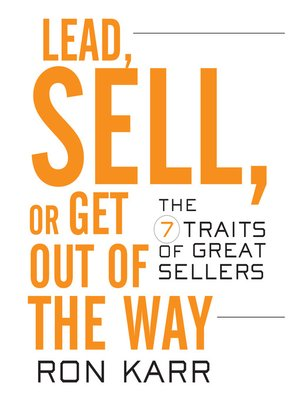 cover image of Lead, Sell, or Get Out of the Way