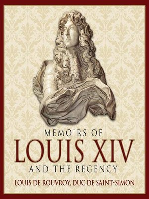 cover image of Memoirs Louis XIV and the Regency