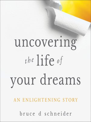 cover image of Uncovering the Life of Your Dreams