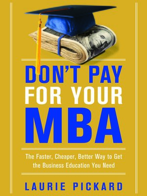 cover image of Don't Pay for Your MBA