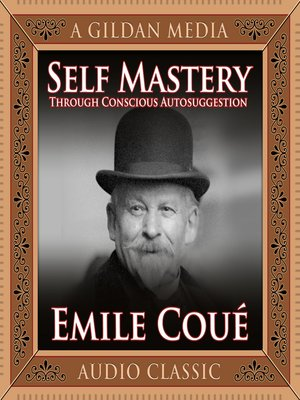 cover image of Self Mastery Through Conscious Autosuggestion