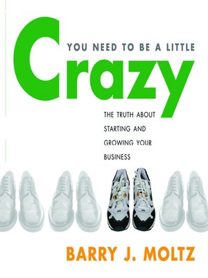 cover image of You Need to Be a Little Crazy