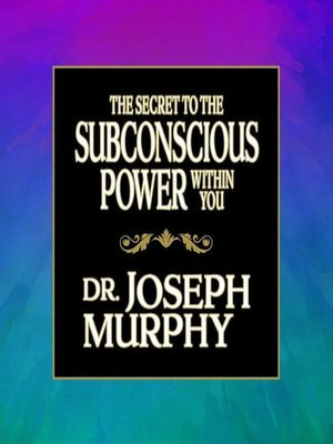 cover image of The Secret to the Subconscious Power Within You