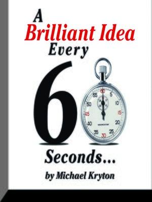cover image of A Brilliant Idea Every 60 Seconds