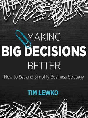 cover image of Making Big Decisions Better