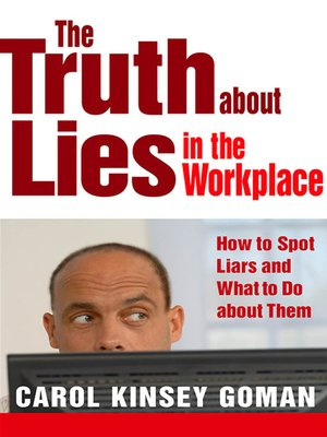 cover image of The Truth About Lies in the Workplace