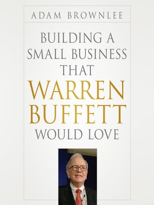 cover image of Building a Small Business that Warren Buffett Would Love