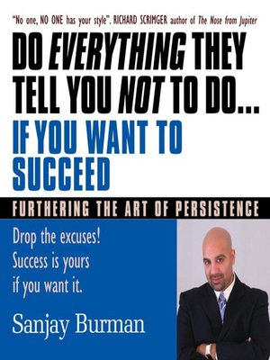 cover image of Do Everything They Tell You Not to Do If You Want to Succeed