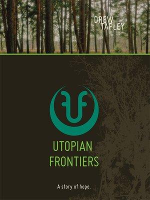cover image of Utopian Frontiers