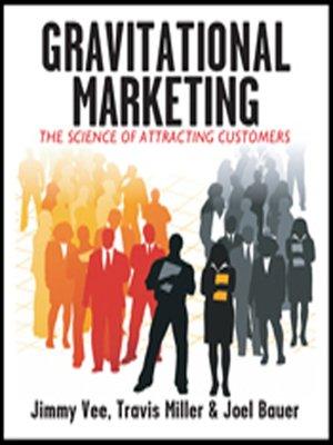 cover image of Gravitational Marketing