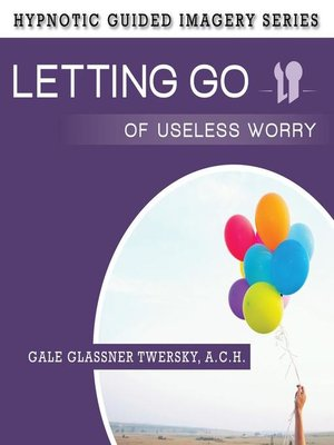 cover image of Letting Go Useless Worry