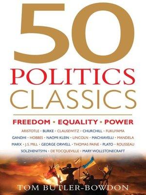 cover image of 50 Politics Classics